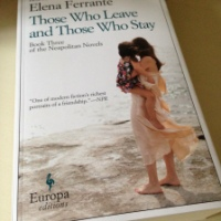 Those Who Leave and Those Who Stay by Elena Ferrante (tr. by Ann Goldstein)