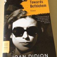 Slouching Towards Bethlehem by Joan Didion