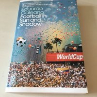 Football in Sun and Shadow by Eduardo Galeano (tr. Mark Fried)