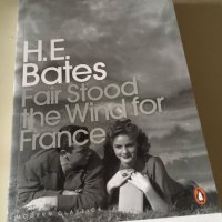 Fair Stood the Wind for France by H. E. Bates