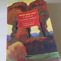 More Was Lost by Eleanor Perényi