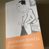 A Dance to the Music of Time, book 1 - A Question of Upbringing by Anthony Powell