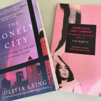 Reading Women: The Lonely City by Olivia Laing and Slow Days, Fast Company by Eve Babitz